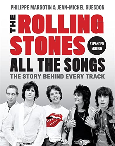 Compare Textbook Prices for The Rolling Stones All the Songs Expanded Edition: The Story Behind Every Track Expanded Edition ISBN 9780762479085 by Margotin, Philippe,Guesdon, Jean-Michel