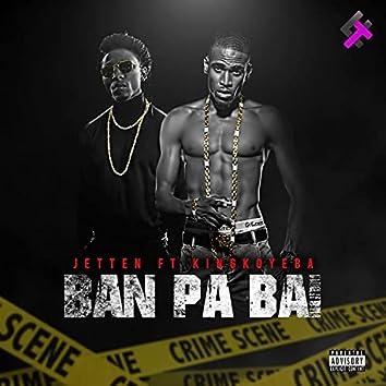 Ban pa bai (feat. king koyeba)