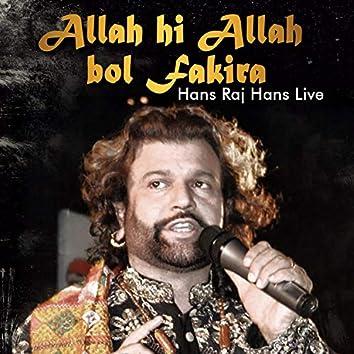 Allah Hi Allah Bol Fakira Hans Raj Hans Live