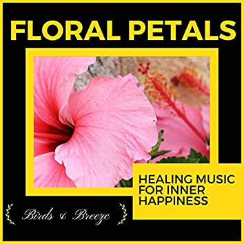 Floral Petals - Healing Music For Inner Happiness