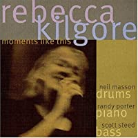 Moments Like This by Rebecca Kilgore