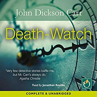 Death-Watch                   By:                                                                                                                                 John Dickson Carr                               Narrated by:                                                                                                                                 Jonathan Keeble                      Length: 9 hrs and 8 mins     Not rated yet     Overall 0.0