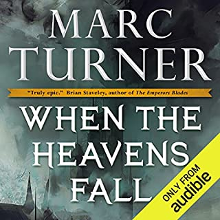 When the Heavens Fall     The Chronicles of the Exile, Book 1              By:                                                                                                                                 Marc Turner                               Narrated by:                                                                                                                                 Oliver Wyman                      Length: 22 hrs and 41 mins     117 ratings     Overall 4.0