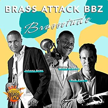 Brazzetude (feat. Johnny Britt, Willie Bradley & Rob Zinn)