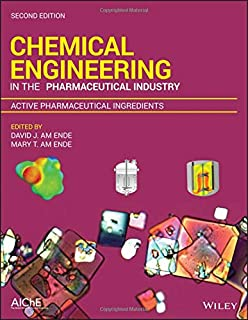 Chemical Engineering in the Pharmaceutical Industry: Active Pharmaceutical Ingredients