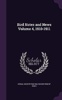 Bird Notes and News Volume 4, 1910-1911