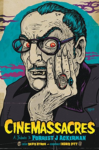 Cinemassacres: A Tribute to Forrest J Ackerman (English Edition)