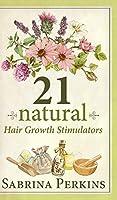 21 Natural Hair Growth Stimulators