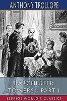 Barchester Towers - Part I (Esprios Classics)