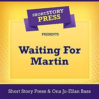 Short Story Press Presents Waiting for Martin                   Auteur(s):                                                                                                                                 Ona Jo-Ellan Bass,                                                                                        Short Story Press                               Narrateur(s):                                                                                                                                 Jacqueline Stephenson                      Durée: 34 min     Pas de évaluations     Au global 0,0