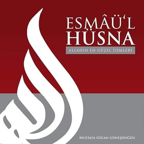 Amazon.co.jp: Esmâü'l Hüsna Ve Türkçe Anlamı: 2: Mustafa Özcan Güneşdoğdu:  Digital Music