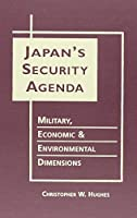 Japan's Security Agenda: Military, Economic, and Environmental Dimensions