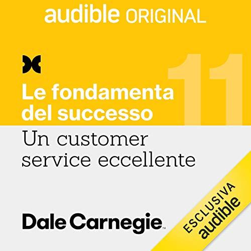 La palestra del Customer Service: Un Customer Service eccellente 11. Le fondamenta del successo