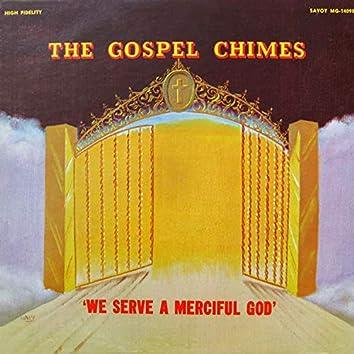 We Serve A Merciful God