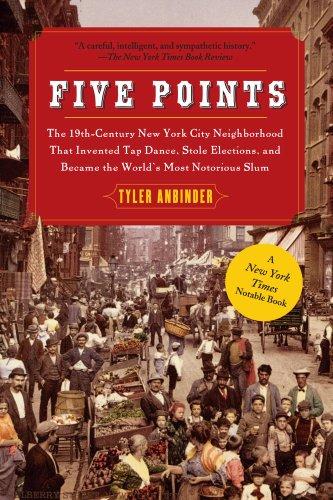 Five Points: The 19th Century New York City Neighborhood...