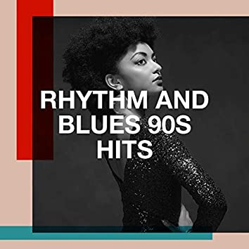 Rhythm and Blues 90s Hits
