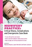 Midwifery Practice: Critical Illness, Complications and Emergencies Case Book (UK Higher Education OUP Humanities & Social Sciences Health & Social Welfare) (English Edition)