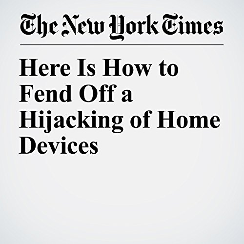 Here Is How to Fend Off a Hijacking of Home Devices copertina