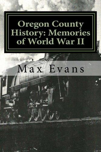 Oregon County History: Memories of World War II