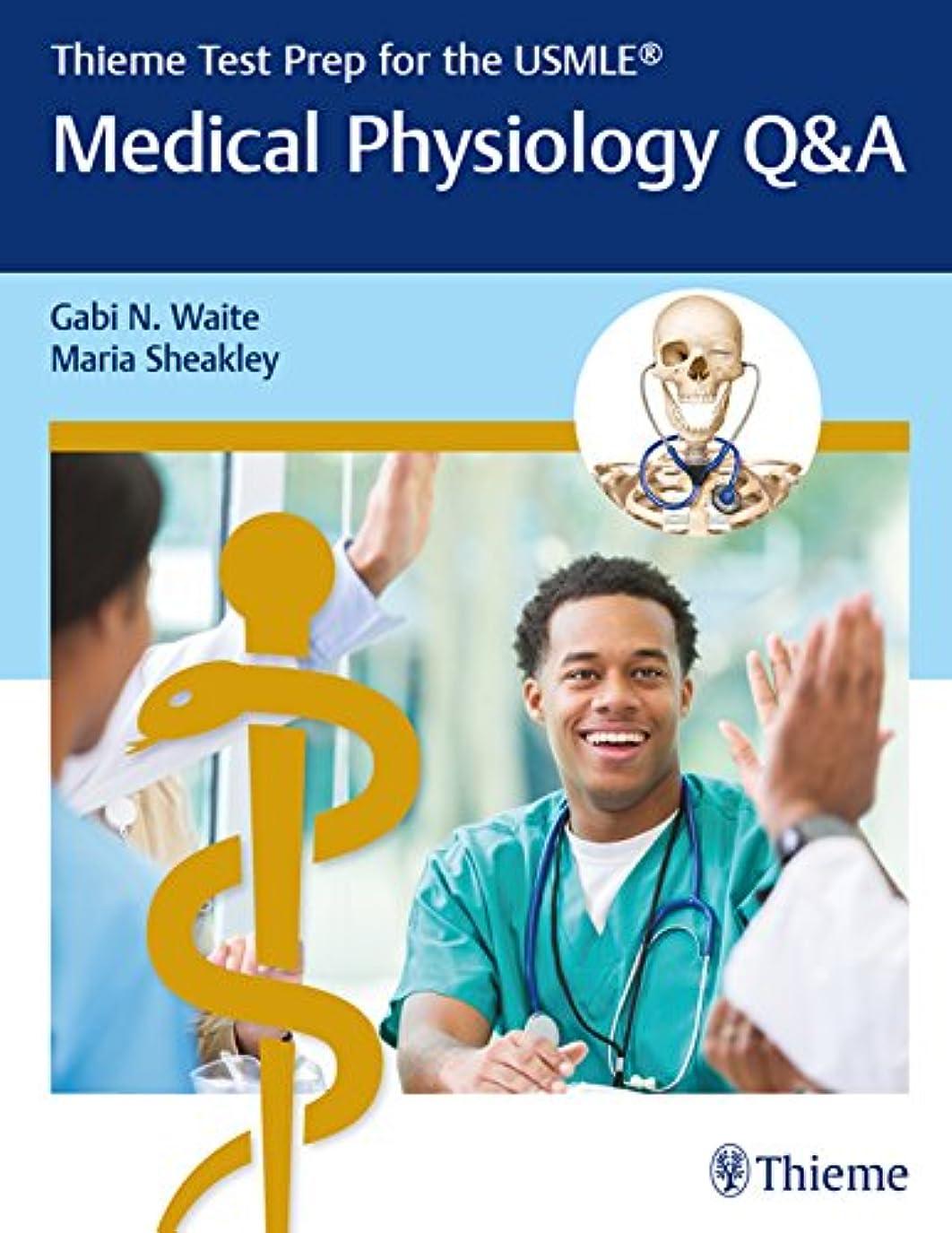 ライラック盗難誓うThieme Test Prep for the USMLE?: Medical Physiology Q&A (English Edition)
