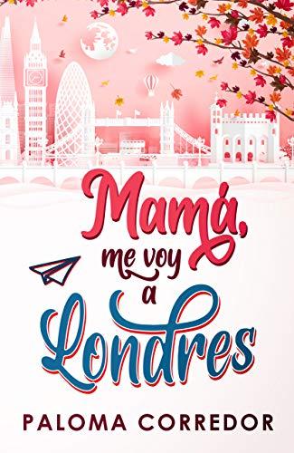 Mamá, me voy a Londres de Paloma Corredor