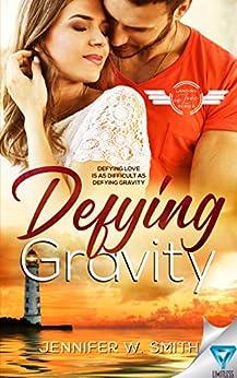 Defying Gravity (Landing in Love Book 1) by [Jennifer W. Smith]