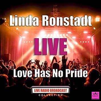 Love Has No Pride (Live)