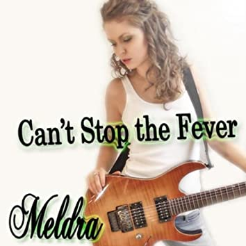 Can't Stop the Fever