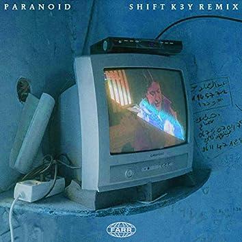 Paranoid (Shift K3Y Remix)