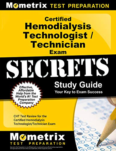 Certified Hemodialysis Technologist/Technician Exam Secrets Study Guide: CHT Test Review for the Certified Hemodialysis