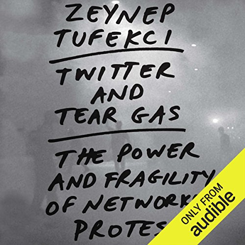 Twitter and Tear Gas audiobook cover art