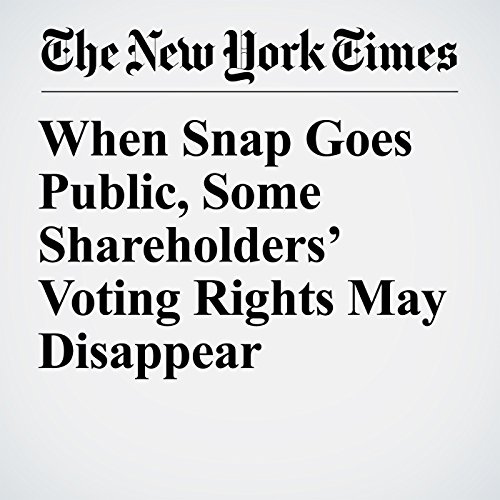 When Snap Goes Public, Some Shareholders' Voting Rights May Disappear copertina