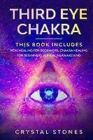 Third Eye Chakra: This book includes: Reiki Healing for Beginners, Chakra Healing for Beginners, Kundalini Awakening