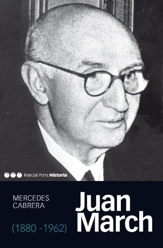 Juan March (1880-1962) (Memorias y biografías nº 35)