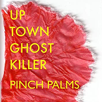 Up Town Ghost Killer