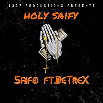 Holy SaiFy (feat. DeTreX)