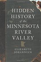 Hidden History of the Minnesota River Valley