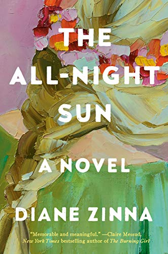The All-Night Sun: A Novel by [Diane Zinna]