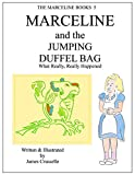 Marceline and the Jumping Duffel Bag: What Really, Really Happened (The Marceline Books Book 5) (English Edition)