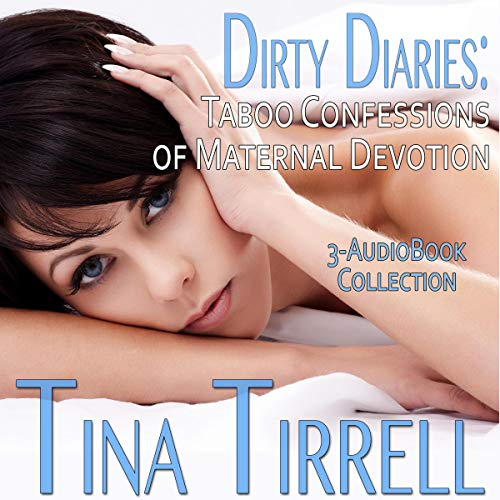 Dirty Diaries: Taboo Confessions of Maternal Devotion (3-Book Dirty Confessions MILF Box Set) audiobook cover art