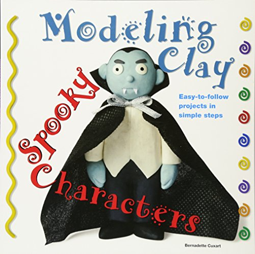 Spooky Characters: Easy-to-Follow Clay-Making Projects in Simple Steps (Modeling Clay Books)