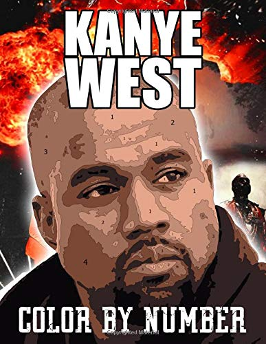 """Kanye West Color By Number: High-Quality Illustrations Of Favorite Characters """"Kanye West"""" For Coloring And Having Fun"""