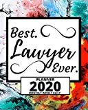 Best. Lawyer Ever.: 2020 Planner For Lawyer, 1-Year Daily, Weekly And Monthly Organizer With Calendar, Lawyers Appreciation Gift (8' x 10')