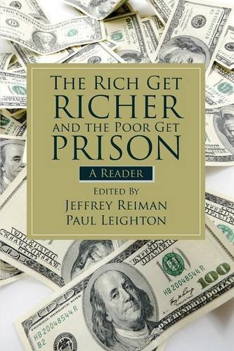The Rich Get Richer and the Poor Get Prison: A Reader...
