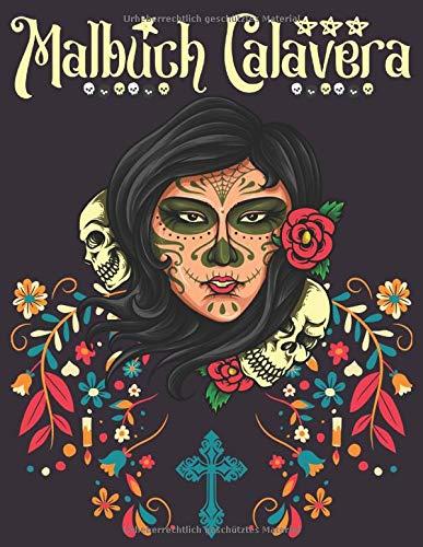 Malbuch Calavera: Ein Malbuch für Erwachsene | Dia De Los Muertos | Malbuch für Erwachsene Achtsamkeit