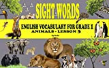 English vocabulary for grade 1: Animals (Sight words for kids Book 3) (English Edition)