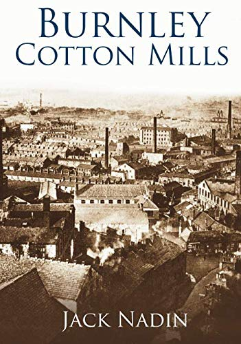 Burnley Cotton Mills (Images of England)