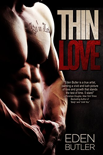 Thin Love: Thin Love, Book 1 by [Eden Butler]