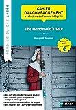The Handmaid's Tale, Margaret Atwood : Cahier d'accompagnement à la lecture de l'oeuvre intégrale LLCER anglais Tle C1 (Reading Guides Lycée)