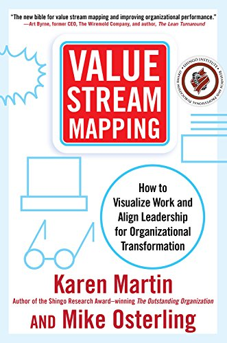 Value Stream Mapping: How to Visualize Work and Align Leadership for Organizational Transformation (English Edition) por [Karen Martin, Mike Osterling]